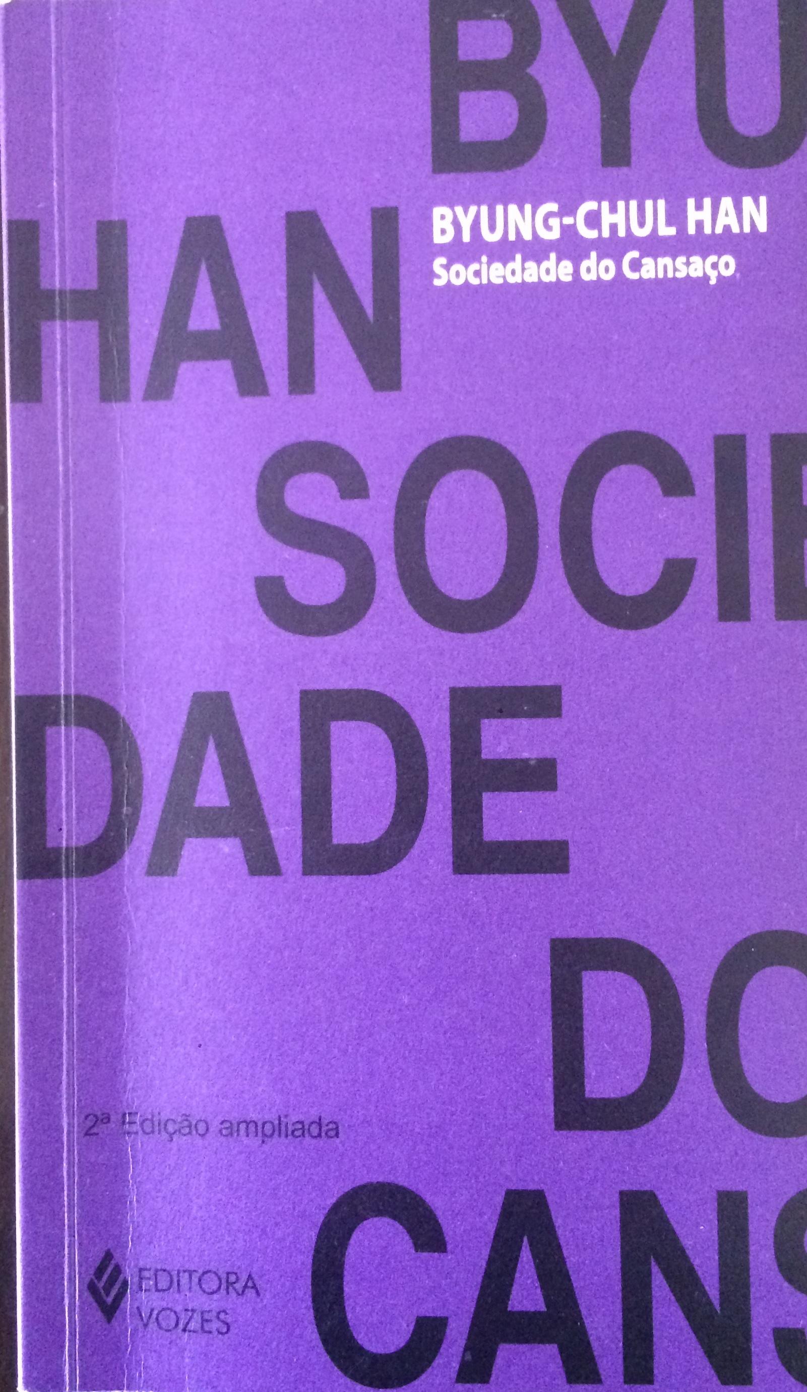 """""""Sociedade do Cansaço"""" de Byung-Chul Han. Ed. Vozes."""