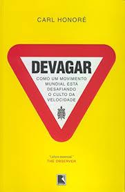 Devagar. De Carl Honoré. São Paulo: Record, 2005.