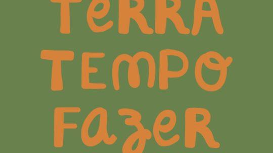 Terra + Tempo + Fazer: um convite à reflexão