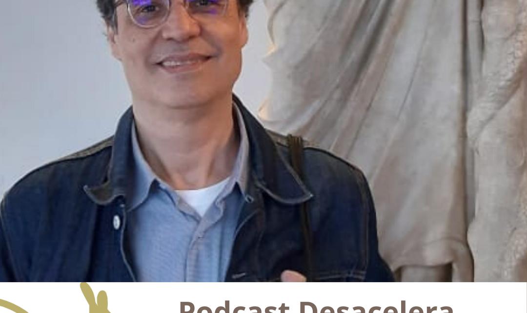 Podcast Desacelera – Episódio 3: Dr Jose Carlos Campos Velho, do Slow Medicine
