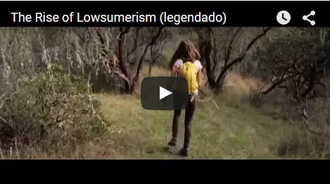 Vídeo: The Rise of Lowsumerism (legendado)