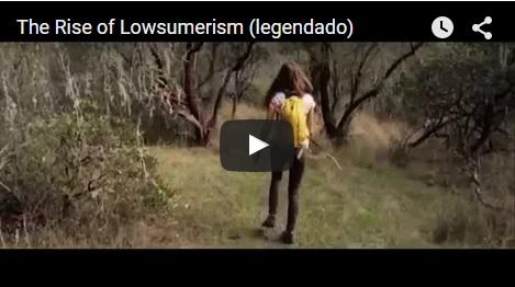 Vídeo: The Rise of Lowsumerism (legendado)