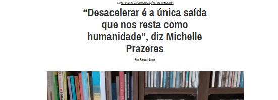 """""""Desacelerar é a única saída que nos resta como humanidade"""", diz Michelle Prazeres"""