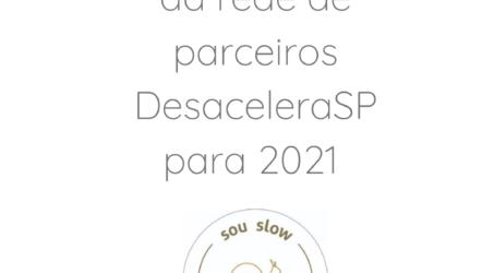 Planos da rede DesaceleraSP para 2021
