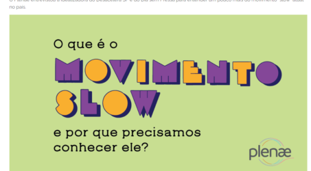 O que é o movimento slow e por que conhecê-lo? Veja reportagem do Portal Plenae